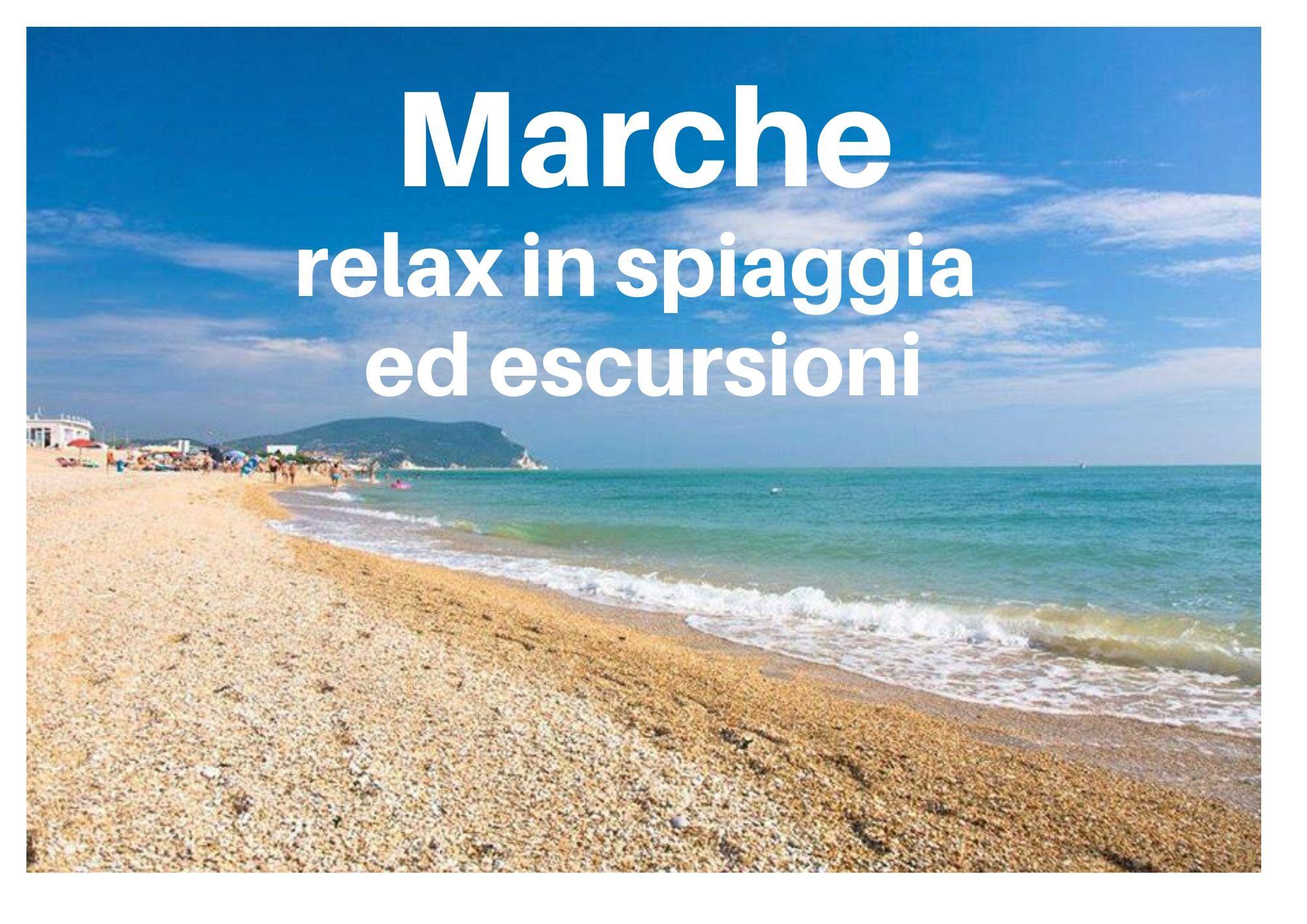 MARCHE RELAX IN SPIAGGIA ED ESCURSIONI – 7 gg.